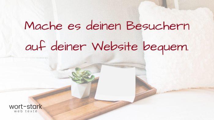 Mache es deinen Besuchern auf deiner Website bequem