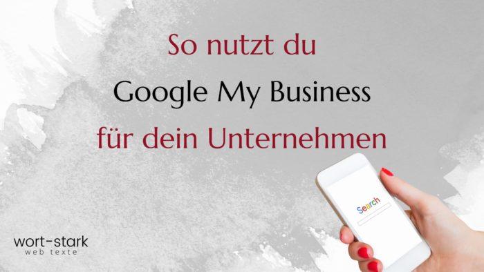 So nutzt du Google My Business für dein Unternehmen