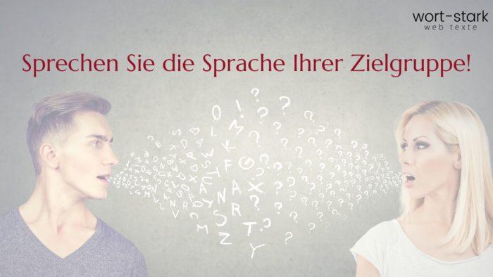 Sprechen Sie die Sprache Ihrer Zielgruppe
