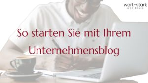 So starten Sie Ihren Unternehmensblog
