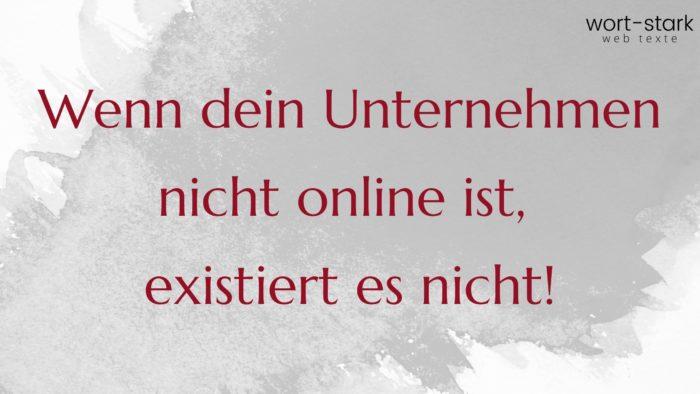 Wenn dein Unternehmen nicht online ist, existiert es nicht!