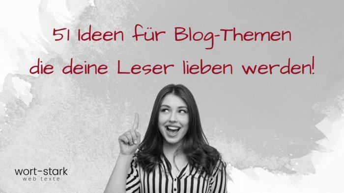 51 Ideen für Blog-Themen, die deine Leser lieben werden