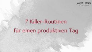 7 Killer-Routinen für einen produktiven Tag