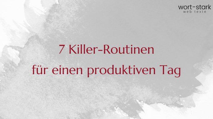 7 Killer Routinen für einen produktiven Tag