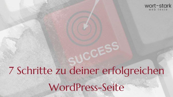 7 Schritte zu deiner erfolgreichen WordPress-Seite