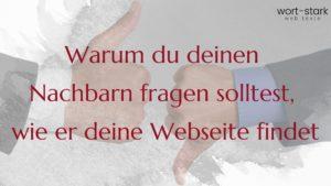Warum du deinen Nachbarn fragen solltest, wie er deine Webseite findet